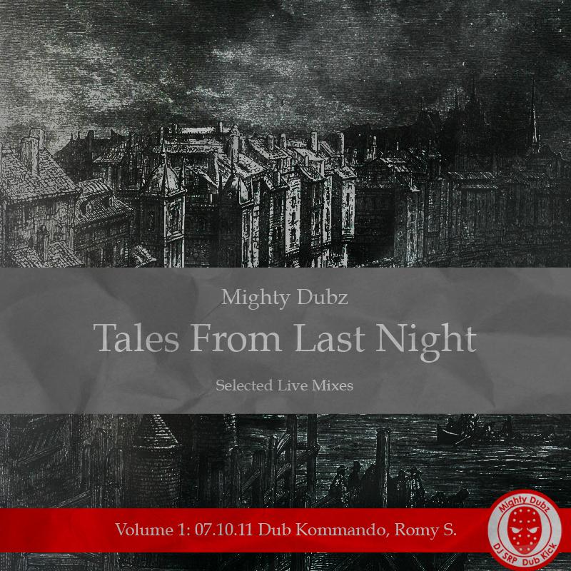 Tales From Last Night: Dub Kommando - Mighty Dubz